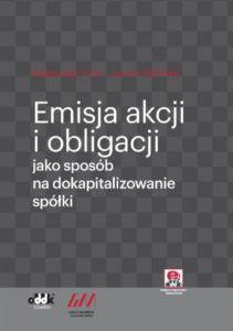 Emisja akcji iobligacji jako sposób nadokapitalizowanie spółki - ODDK & kancelaria GACH MIZIŃSKA - okładka książki
